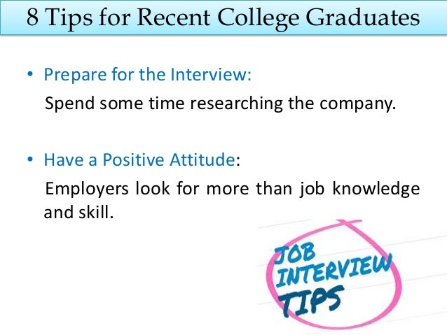 ... Tips For Recent Graduates; 5.