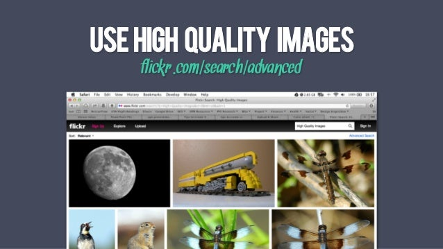 USEHIGH QUALITY IMAGES flickr.com/search/advanced