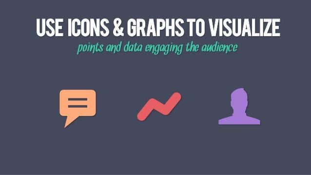 Use Icons&GraphstoVisualize points and data engaging the audience b 6 f