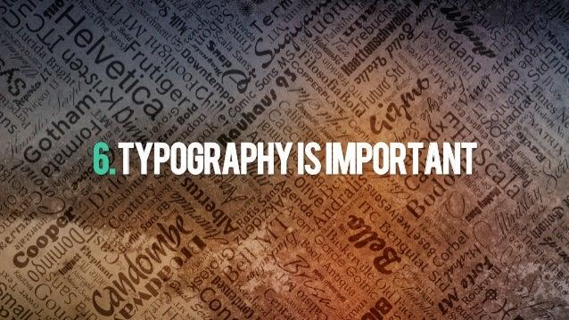 6.TYPOGRAPHYISIMPORTANT