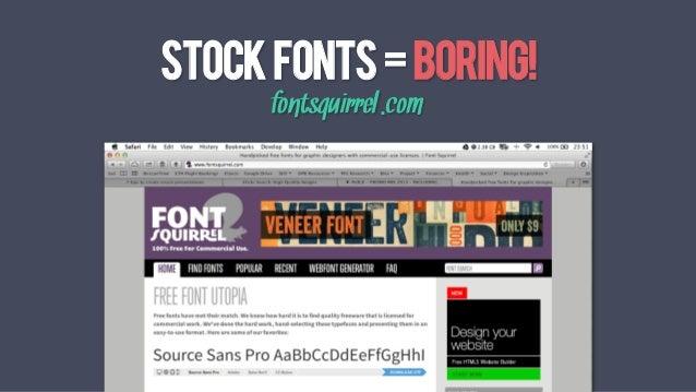 STOCKFONTS=BORING! fontsquirrel.com