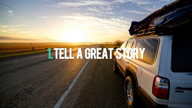 1.Tellagreatstory