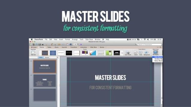MASTERSLIDEs for consistent formatting