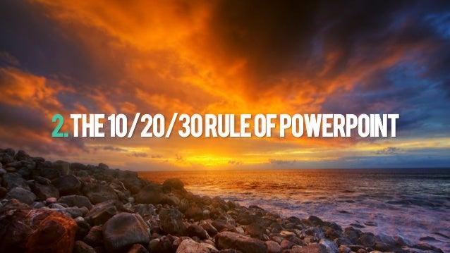 2.THE10/20/30RULEOFPOWERPOINT