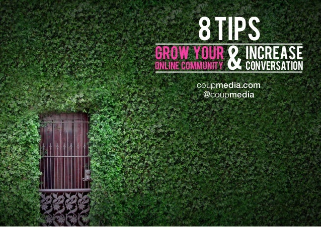 8 tips grow your increase & Definition: the process of developing relationships  online community  conversation  Definition:...