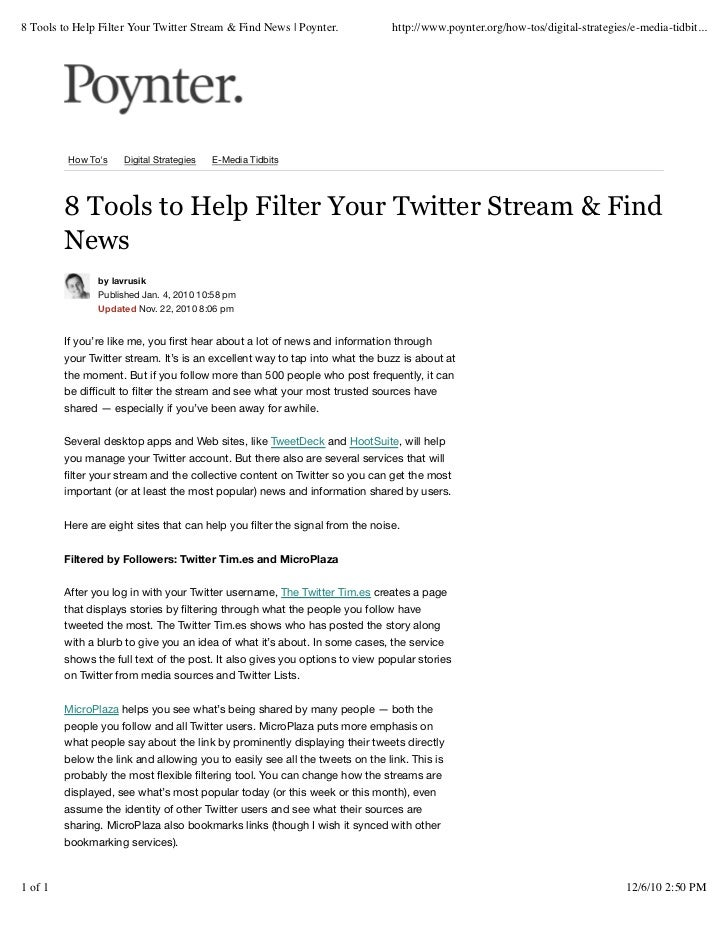 8 Tools to Help Filter Your Twitter Stream & Find News | Poynter.              http://www.poynter.org/how-tos/digital-stra...