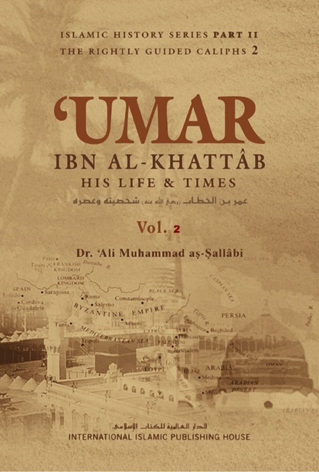 IslamicHistory- The RightlyGuided Caliphs (2) 'Umar ibnal-Khattgb.. His LifeandTimes VOLUME TWO Dr. 'Ali Muhammad as-Salla...
