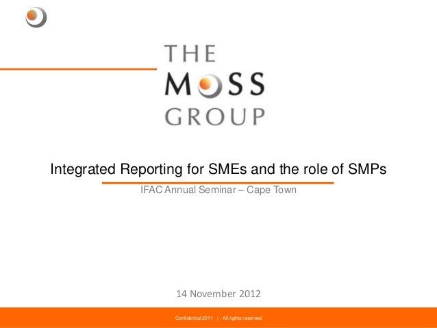 Integrated Reporting for SMEs and the role of SMPs             IFAC Annual Seminar – Cape Town                      14 Nov...
