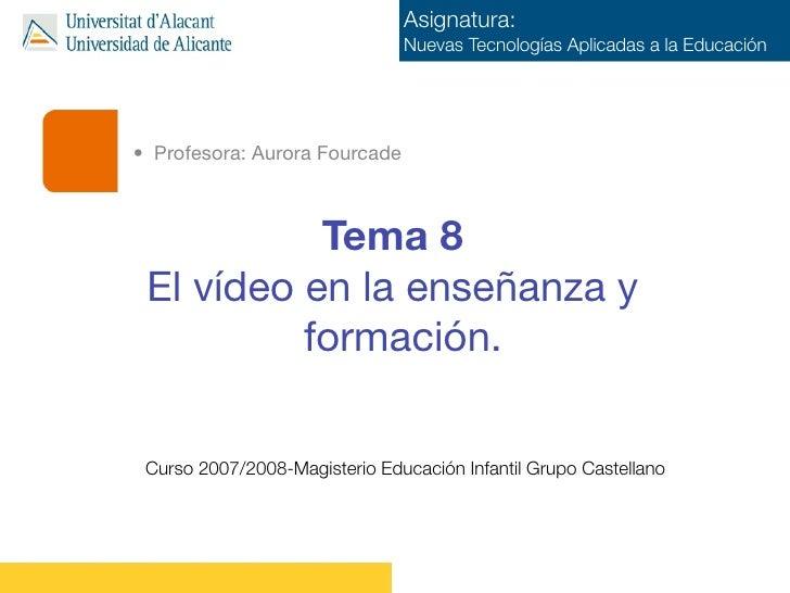 Asignatura:                                Nuevas Tecnologías Aplicadas a la Educación     • Profesora: Aurora Fourcade   ...