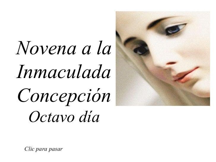 Novena a la Inmaculada Concepción Octavo día Clic para pasar
