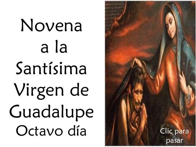 Novena a la Santísima Virgen de Guadalupe Octavo día  Clic para pasar