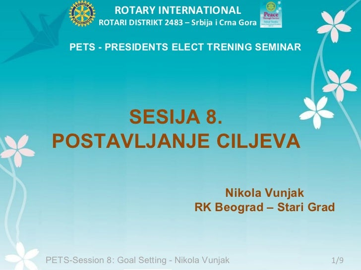 ROTARY INTERNATIONAL            ROTARI DISTRIKT 2483 – Srbija i Crna Gora     PETS - PRESIDENTS ELECT TRENING SEMINAR     ...