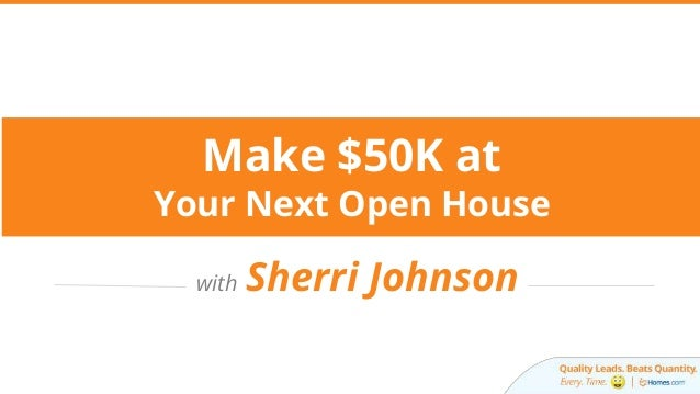 Make $50K at Your Next Open House