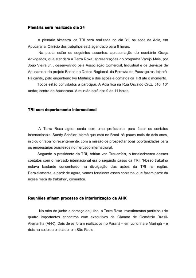 Plenária será realizada dia 24  A plenária bimestral da TRI será realizada no dia 31, na sede da Acia, em  Apucarana. O in...