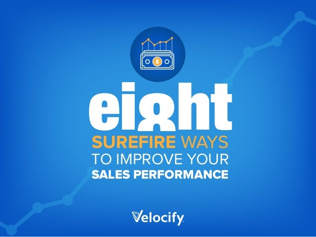 ei8htSUREFIRE WAYS TO IMPROVE YOUR SALES PERFORMANCE