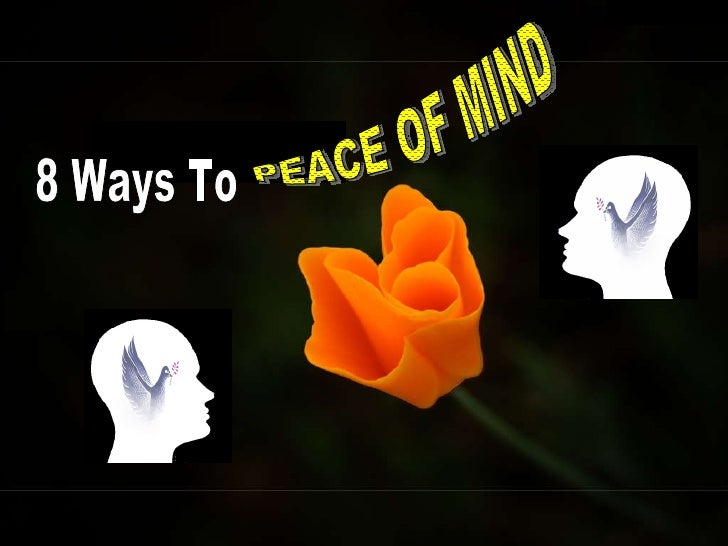 8 Ways To  PEACE OF MIND