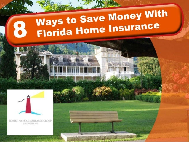 8 ways to save money with florida home insurance for Ways to save for a house