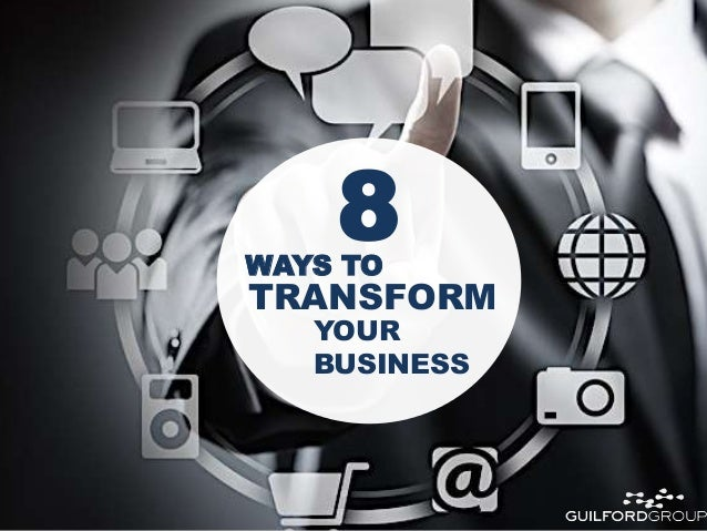 8WAYS TO TRANSFORM YOUR BUSINESS