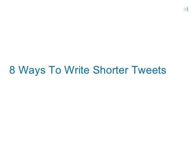 :-)8 Ways To Write Shorter Tweets