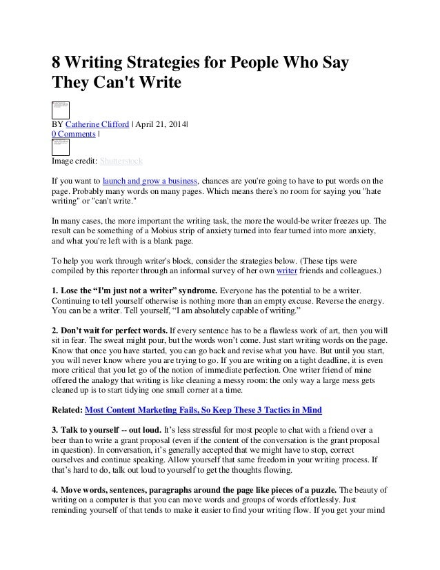 8 Writing Strategies for People Who Say They Can't Write BY Catherine Clifford | April 21, 2014| 0 Comments | Image credit...