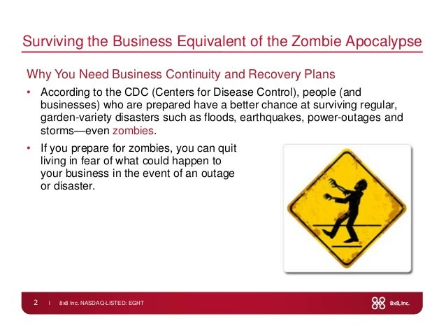 l 8x8 Inc. NASDAQ-LISTED: EGHT2Surviving the Business Equivalent of the Zombie ApocalypseWhy You Need Business Continuity ...
