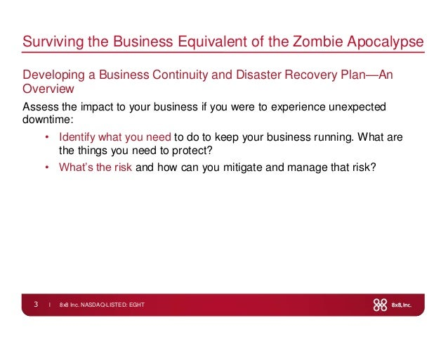 l 8x8 Inc. NASDAQ-LISTED: EGHT3Surviving the Business Equivalent of the Zombie ApocalypseDeveloping a Business Continuity ...