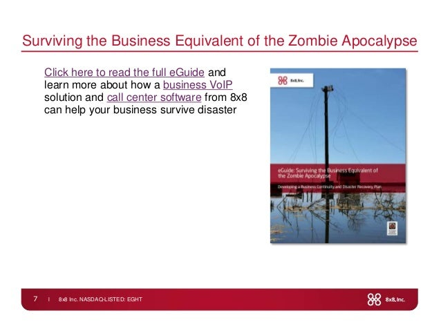 l 8x8 Inc. NASDAQ-LISTED: EGHT7Surviving the Business Equivalent of the Zombie ApocalypseClick here to read the full eGuid...