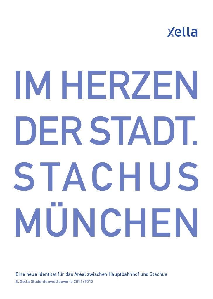 IM HERZENDER STADT.S TA C H U SMÜNCHENEine neue Identität für das Areal zwischen Hauptbahnhof und Stachus8. Xella Studente...