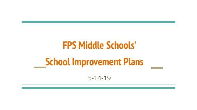 FPS Middle Schools' School Improvement Plans 5-14-19