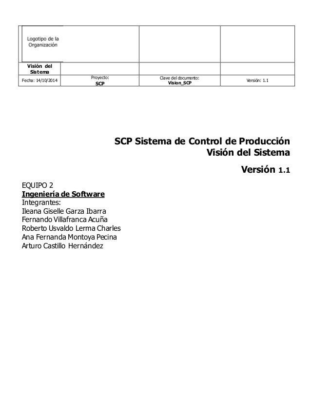 Visión del Sistema Fecha: 14/10/2014 Proyecto: SCP Clave del documento: Vision_SCP Versión: 1.1 SCP Sistema de Control de ...