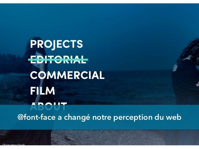 @font-face a changé notre perception du web Christopher Doyle