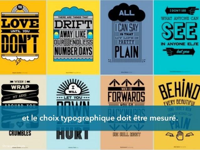 et le choix typographique doit être mesuré. Christopher Doyle