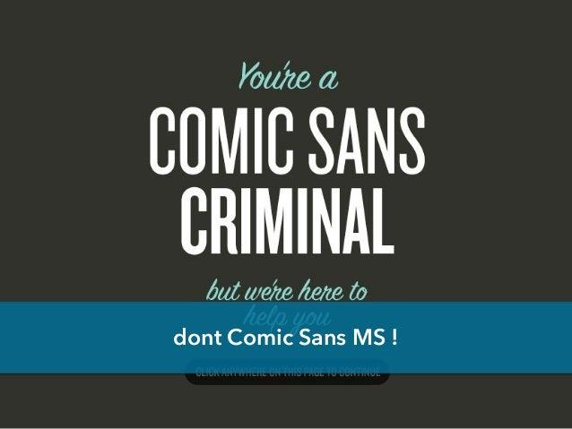dont Comic Sans MS !