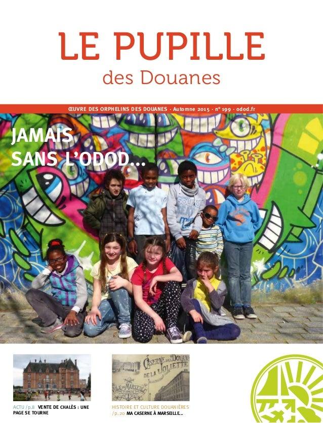 1 ACTU /p.8 VENTE DE CHALÈS : UNE PAGE SE TOURNE HISTOIRE ET CULTURE DOUANIÈRES /p.20 MA CASERNE À MARSEILLE... ŒUVRE DES ...