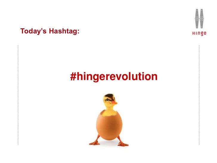 Today's Hashtag:             #hingerevolution