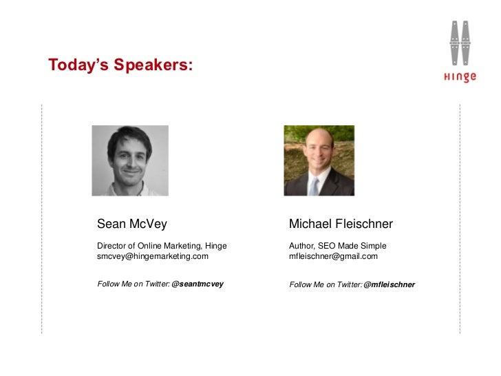 Today's Speakers:     Sean McVey                            Michael Fleischner     Director of Online Marketing, Hinge   A...