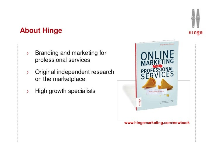 About Hinge ›   Branding and marketing for     professional services ›   Original independent research     on the marketpl...