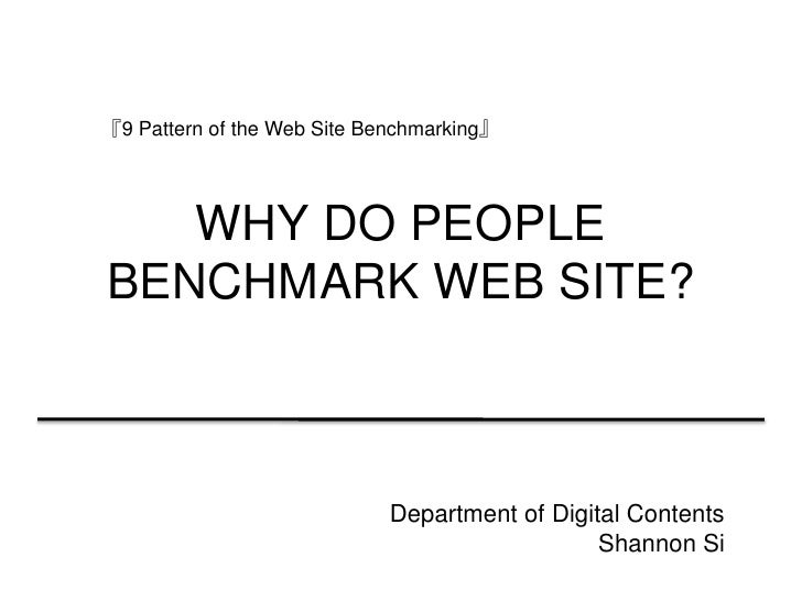 『9 Pattern of the Web Site Benchmarking』        WHY DO PEOPLE BENCHMARK WEB SITE?                                Departmen...
