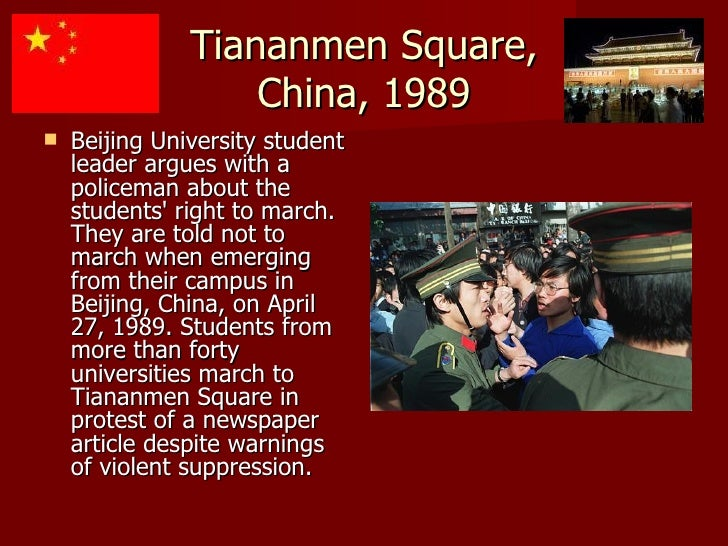 Tiananmen Square, China, 1989 <ul><li>Beijing University student leader argues with a policeman about the students' right ...