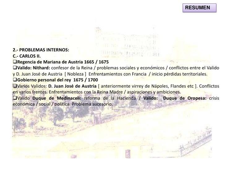 Principales validos: Duque de Lerma / Conde-Duque de Olivares /Nithard / Juan José de Austria etc. </li></ul>2.- PROBLEMAS...