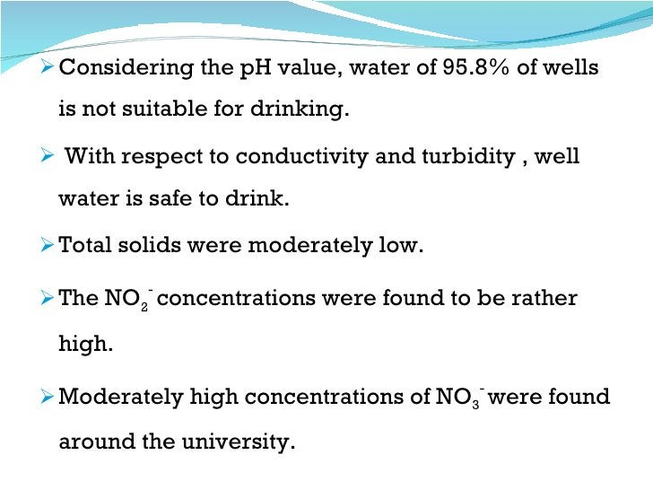 <ul><li>Considering the pH value, water of 95.8% of wells is not suitable for drinking.  </li></ul><ul><li>With respect to...
