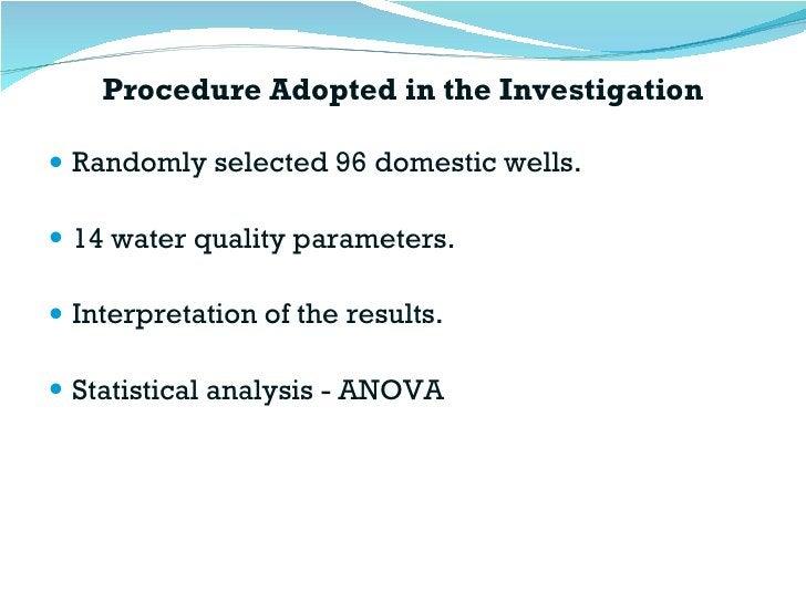 Procedure Adopted in the Investigation <ul><li>Randomly selected 96 domestic wells. </li></ul><ul><li>14 water quality par...