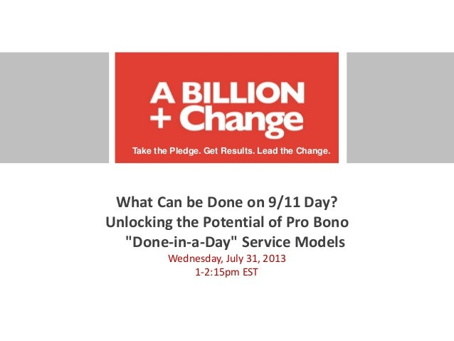 """Take the Pledge. Get Results. Lead the Change. What Can be Done on 9/11 Day? Unlocking the Potential of Pro Bono """"Done-in-..."""
