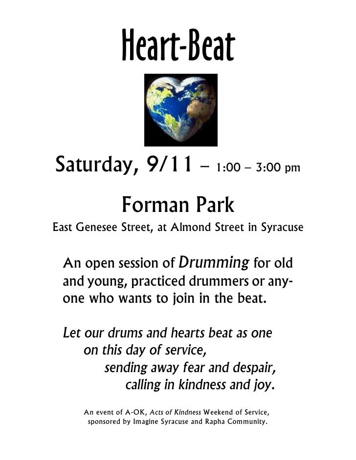 Heart-Beat  Saturday, 9/11 – 1:00 – 3:00 pm                 Forman Park East Genesee Street, at Almond Street in Syracuse ...