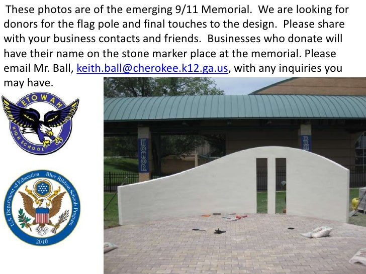 These photos are of the emerging 9/11 Memorial. We are looking fordonors for the flag pole and final touches to the design...
