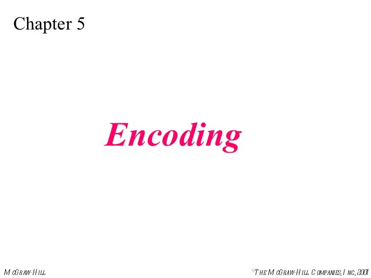 Chapter 5 Encoding