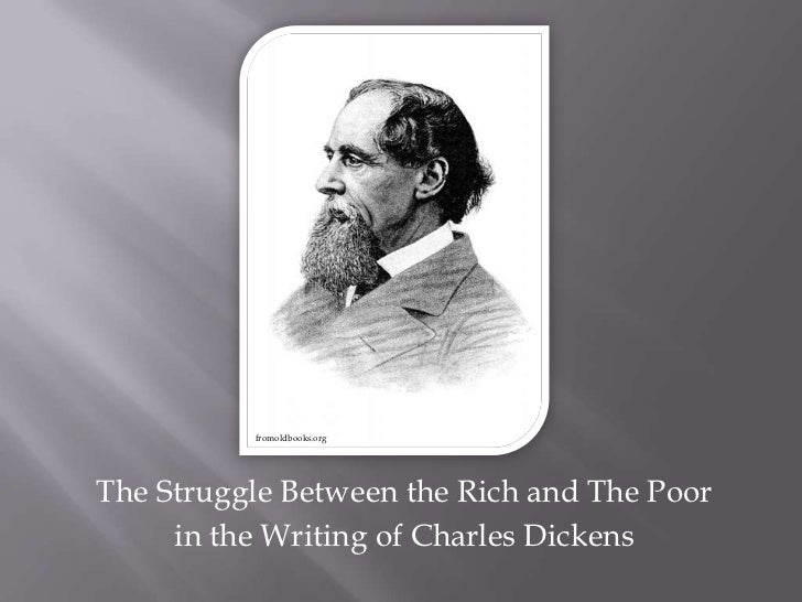 fromoldbooks.orgThe Struggle Between the Rich and The Poor     in the Writing of Charles Dickens