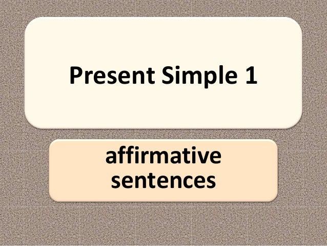 Present Simple 1 affirmative sentences
