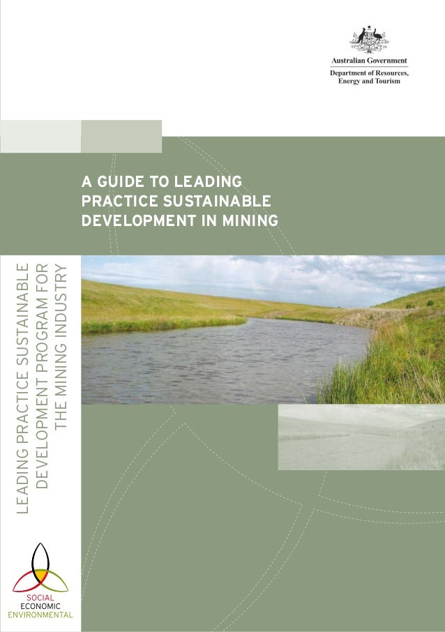 LEADINGPRACTICESUSTAINABLE DEVELOPMENTPROGRAMFOR THEMININGINDUSTRY A GUIDE TO LEADING PRACTICE SUSTAINABLE DEVELOPMENT IN ...