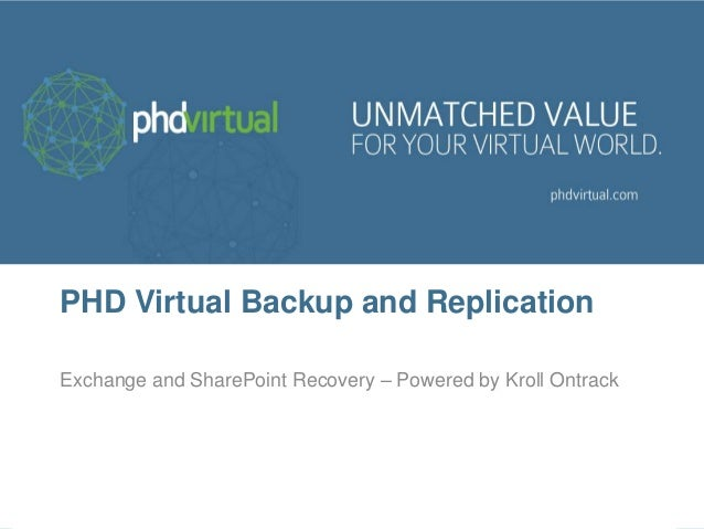 PHD Virtual Backup and Replication Exchange and SharePoint Recovery – Powered by Kroll Ontrack